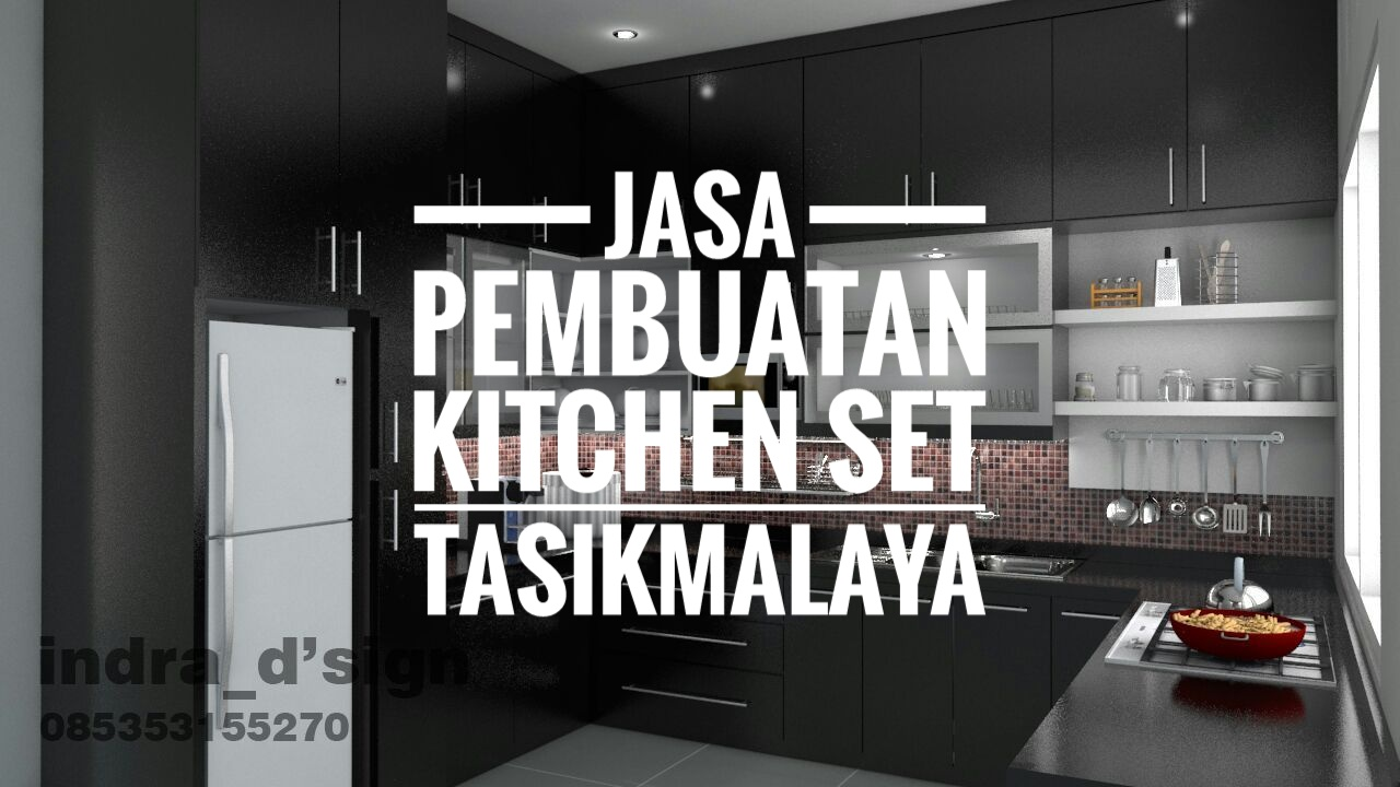 Jasa Pembuatan Kitchen Set Tasikmalaya 085353155270 MURAH on kitchen set kecil, kitchen set mewah, kitchen set jual, kitchen set sederhana,