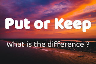 Difference between Put and Keep