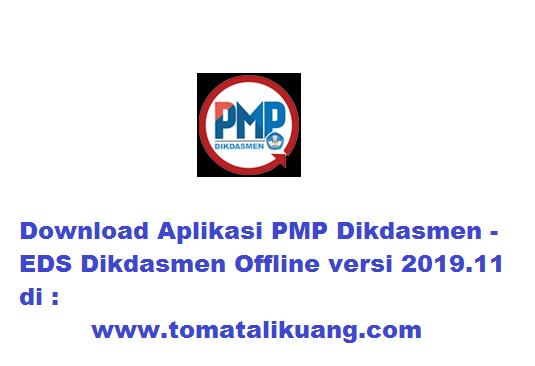 Download Aplikasi PMP Dikdasmen Offline versi 2019.11; www.tomatalikuang.com
