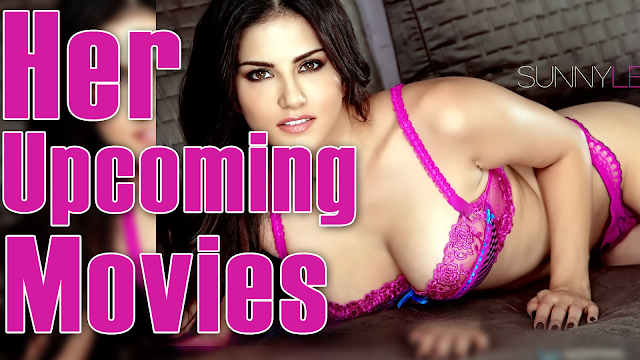 Sunny Leone Upcoming Movies (2016-17)