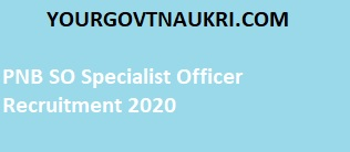 PNB SO Specialist Officer Recruitment 2020