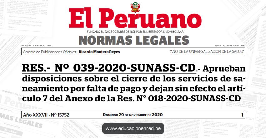 RES.- Nº 039-2020-SUNASS-CD.- Aprueban disposiciones sobre el cierre de los servicios de saneamiento por falta de pago y dejan sin efecto el artículo 7 del Anexo de la Res. N° 018-2020-SUNASS-CD