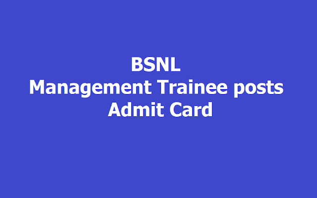 BSNL Management Trainee posts Admit Card 2019 download