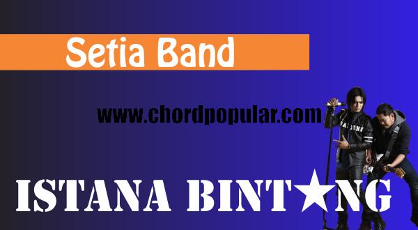 Chord Lirik Setia Band Istana Bintang