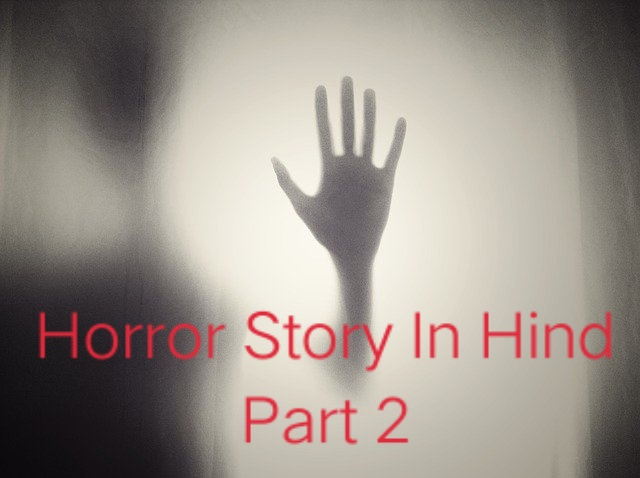 Horror Story In Hindi Part 2