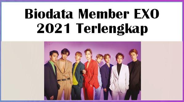 Biodata Member EXO 2021 Terlengkap