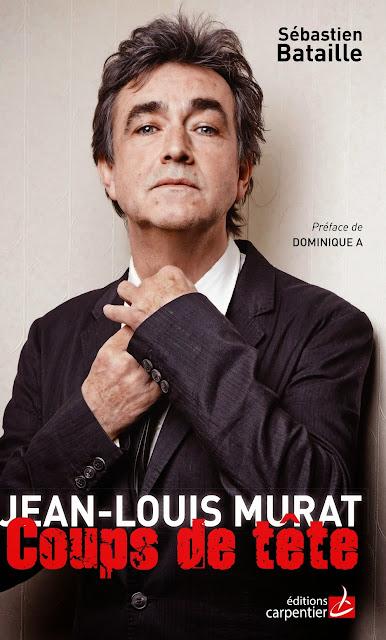 jean-louis murat, coups de tête, biographie jean-louis murat, livre jean-louis murat, concert jean-louis murat, morituri murat, tournée jean-louis murat, marie audigier