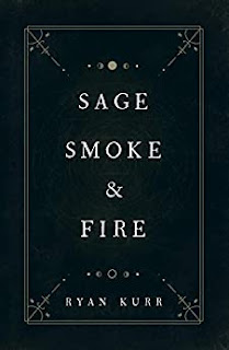 Sage, Smoke & Fire (Esoteric Alchemy Book 1) - an urban fantasy novel by Ryan Kurr