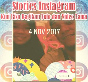 Stories Instagram Kini Bisa Bagikan Foto dan Video Lama, Begini Cara Membagikannya