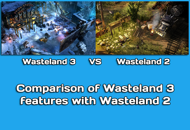 Comparison of Wasteland 3 with Wasteland 2