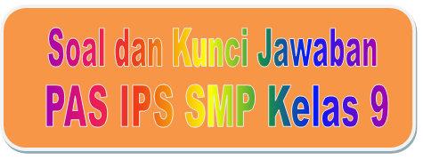 Kartu Soal Kisi Kisi Soal Dan Kunci Jawaban Pas Ips Smp Kelas 9 Kurikulum 2013 Didno76 Com