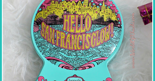 Hello, San FrancisGLOW!' Highlighter Kit by Benefit Cosmetic | Review