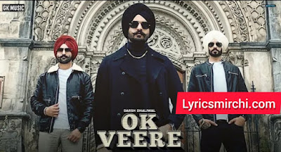 OK VEERE ओके वीरे Song Lyrics | Darsh Dhaliwal | Latest Punjabi Song 2020