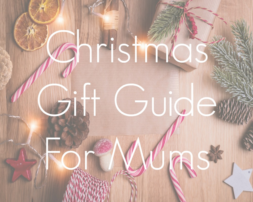 Christmas Gift Guide For Mums 2020