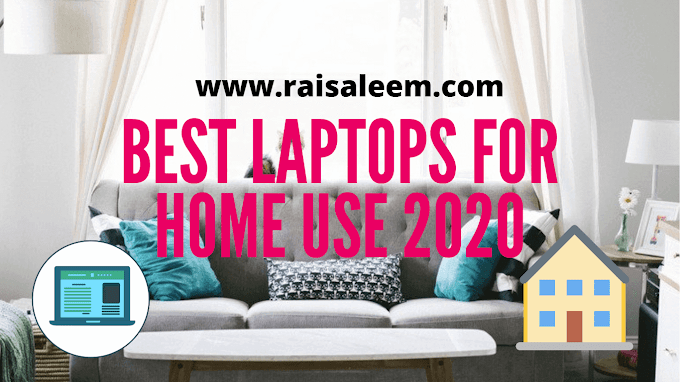 Best Laptops For Home Use in 2020 [Best laptop buyer's guide]