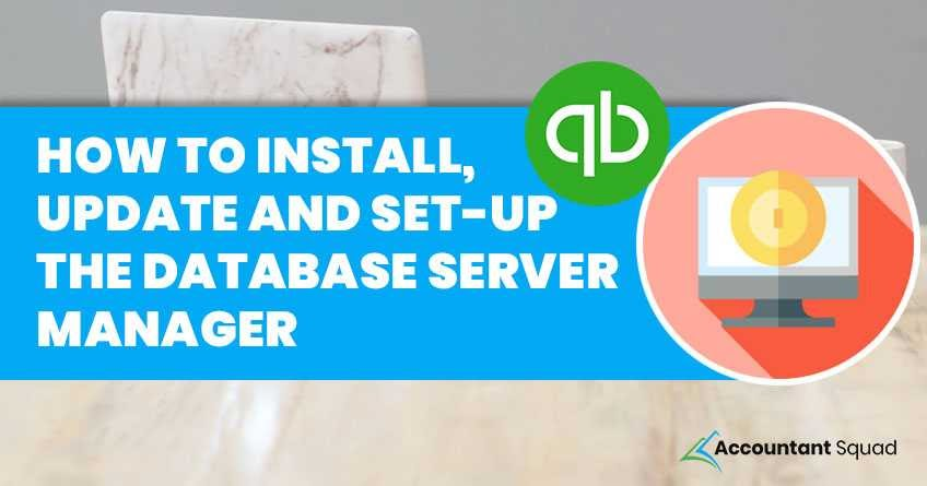 QuickBooks Database Server Manager - How To Install, Update
