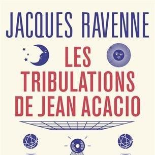 Les tribulations de Jean Acacio de Jacques Ravenne