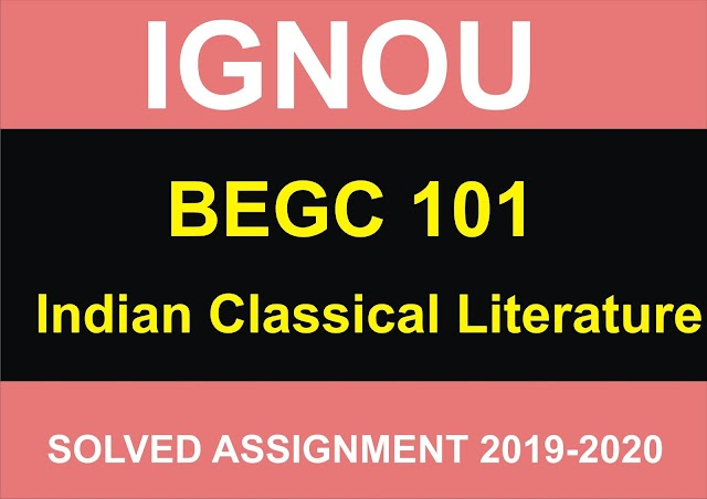 BEGC 101 Solved Assignment 2019-20