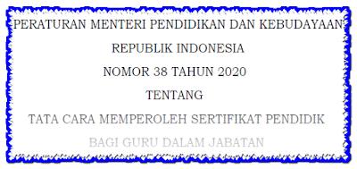 Peraturan Menteri Pendidikan Dan Kebudayaan Tentang Tata Cara Memperoleh Sertifikat Pendidik Bagi Guru Dalam Jabatan