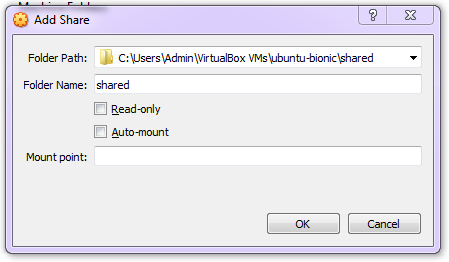On Add Share prompt, select the Folder Path in your host that you want to be accessible inside your VM. Type shared for the Folder Name. Make sure that Read-only and Auto-mount are unchecked and Mount point is blank. Then click OK.