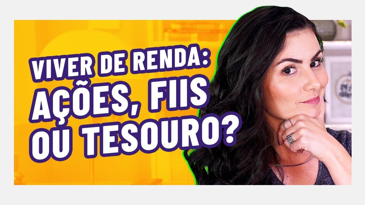 3 MIL POR MÊS! VIVER DE RENDA COM FIIS, AÇÕES OU TESOURO DIRETO O que é melhor