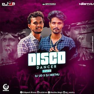DISCO DANCER REMIX DJ UD & DJ NEETHU