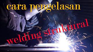 cara welding / pengelasan 1G, 2G, 3G, 4G, dan 5G