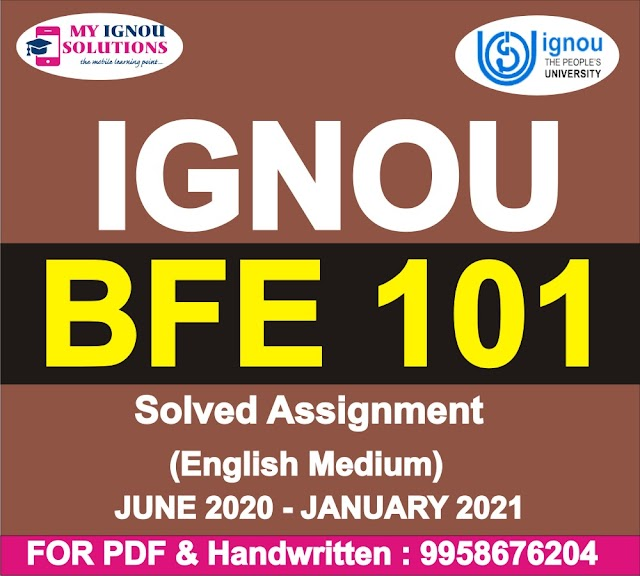 BFE 101 Solved Assignment 2020-21