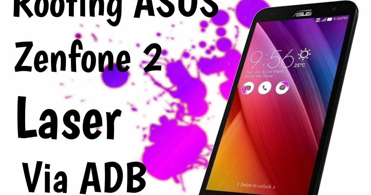 Cara Root Asus Zenfone 2 Laser Z00Rd Tanpa Pc - gaurani almightywind