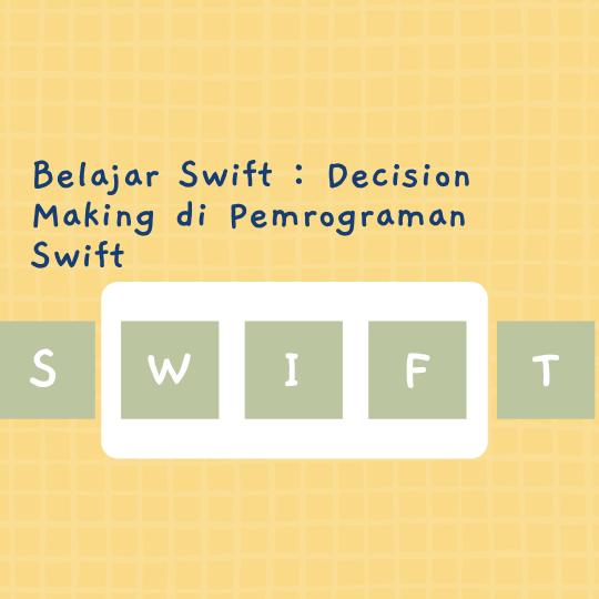 Decision Making di Pemrograman Swift