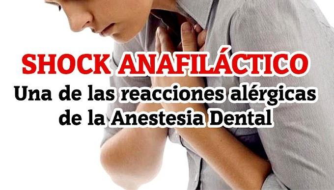 SHOCK ANAFILÁCTICO: Una de las reacciones alérgicas de la Anestesia Dental