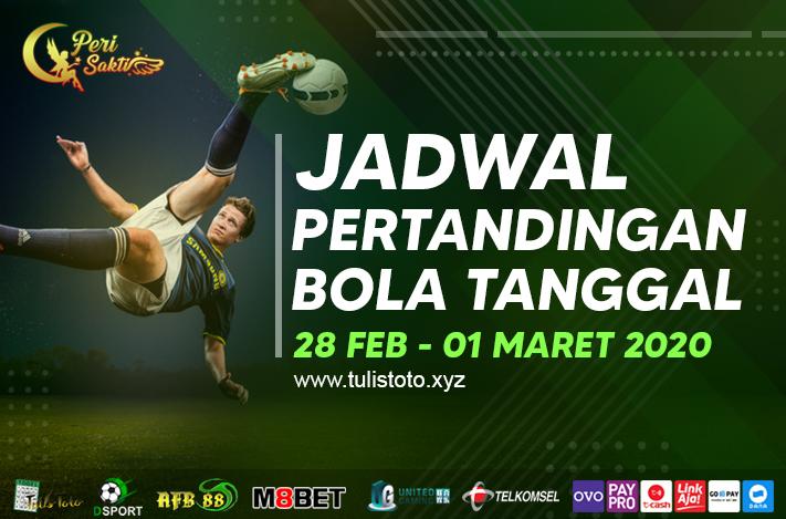 JADWAL BOLA TANGGAL 28 FEB – 01 MARET 2021