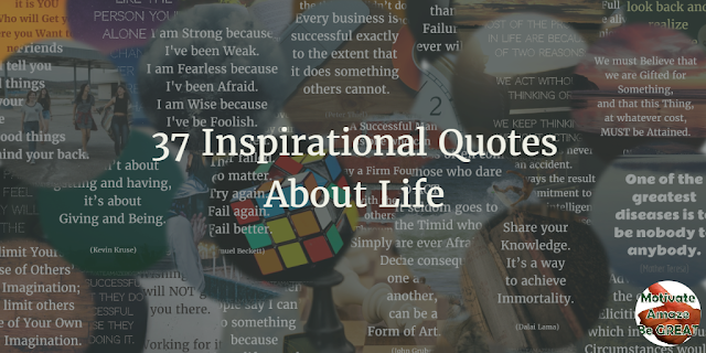 "Header image of the article ""37 Inspirational Quotes About Life"": a selection of 37 inspirational sayings regarding life from various famous authors and successful personalities."