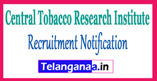 Central Tobacco Research Institute CTRI Recruitment Notification 2017