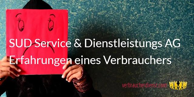 Titel: SUD Service & Dienstleistungs AG – Erfahrungen eines Verbrauchers