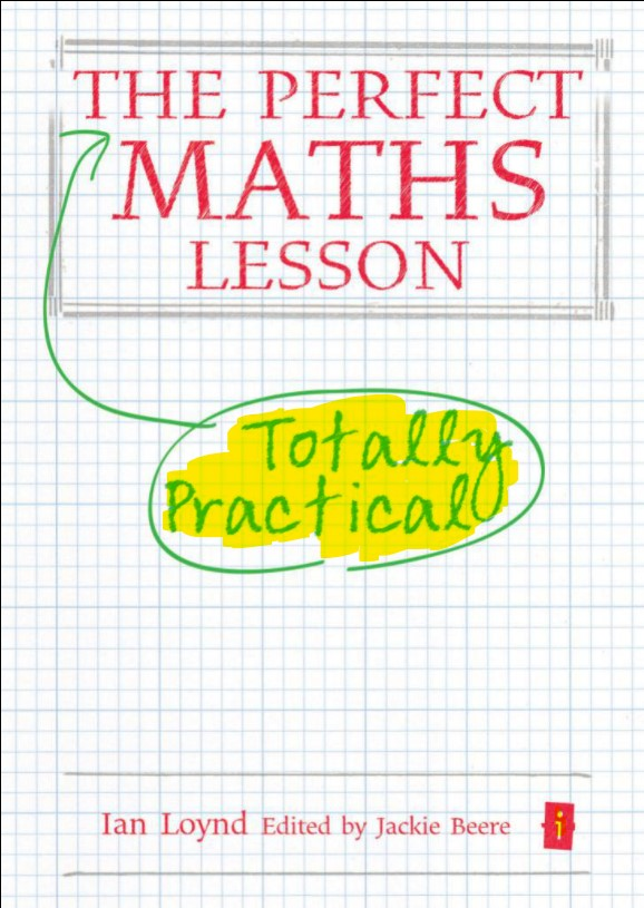 The Perfect Maths Lesson, Totally Practical Ian Loynd in pdf