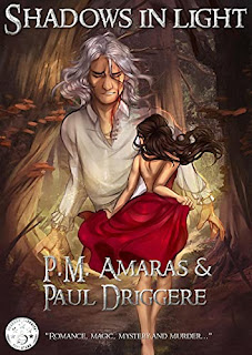 Shadows in Light - a heart-pounding cross-genre of fantasy and crime fiction by P.M. Amaras & Paul Driggere - book promotion