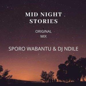 Sporo Wabantu & DJ Ndile - Midnight Stories (Original Mix) [Download] mp3