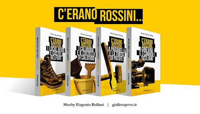 """C'ERANO ROSSINI, I LOCAL HERO E CASTEL BELFORT"""" è il quarto libro di MOSBY EUGENIO BOLLANI"""