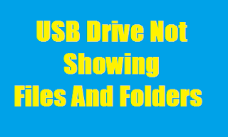 USB Drive Not Showing Files And Folders