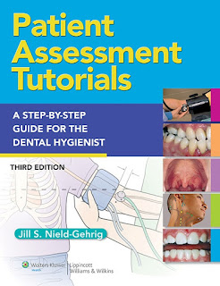 Patient Assessment Tutorials A Step-by-Step Guide for the Dental Hygienist 3rd Edition
