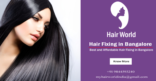 Hair Fixing in Bangalore
