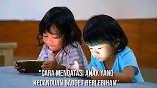 anak sering main gadget
