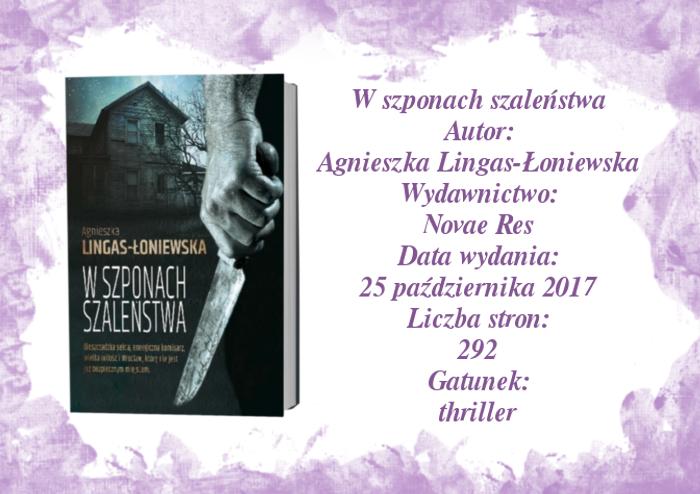 W szponach szaleństwa. Agnieszka Lingas–Łoniewska