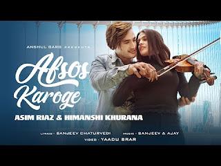 Afsos Karoge Song, Afsos Karoge Lyrics, Afsos Karoge  Lyrics Song, Himanshi Khurana, Asim Riaz