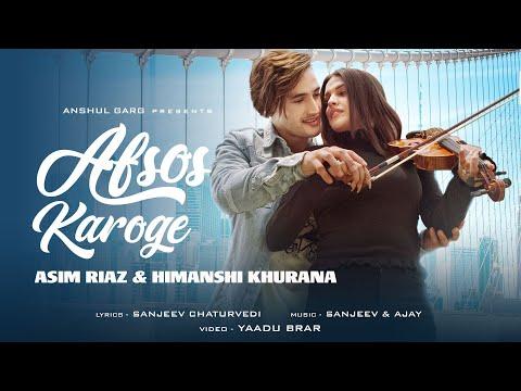 Afsos Karoge Song Lyrics | Asim Riaz & Himanshi Khurana