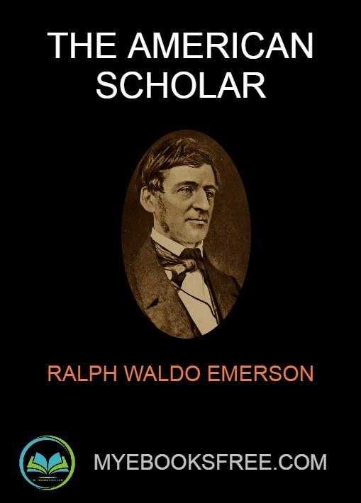 The American Scholar By Ralph Waldo Emerson Pdf