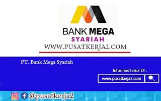 Lowongan Kerja Bank Mega Syariah Agustus 2020