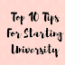 Top 10 Tips For Starting University