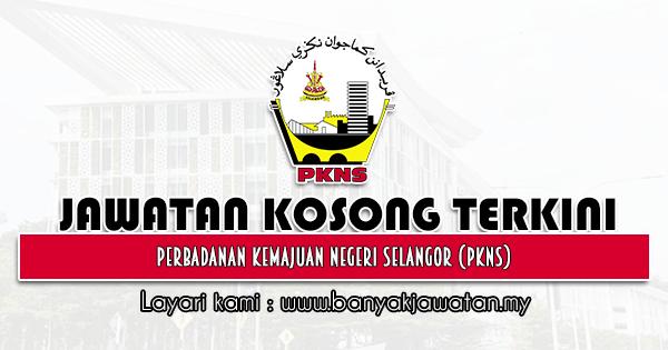 Jawatan Kosong 2021 di Perbadanan Kemajuan Negeri Selangor (PKNS)